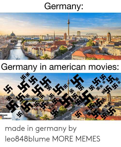 In Germany: made in germany by leo848blume MORE MEMES
