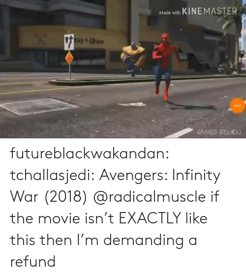 Target, Tumblr, and Avengers: Made with KINEMASTER  00:01  CAMES ELY futureblackwakandan: tchallasjedi: Avengers: Infinity War (2018) @radicalmuscle if the movie isn't EXACTLY like this then I'm demanding a refund