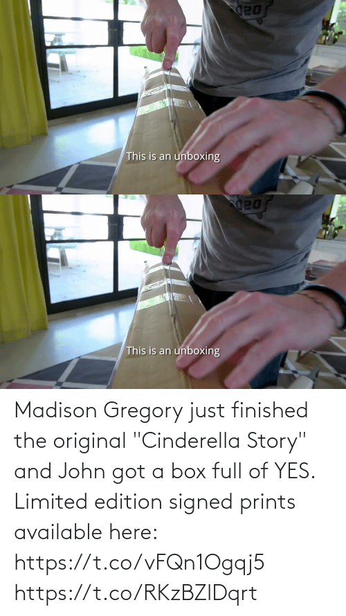 """john: Madison Gregory just finished the original """"Cinderella Story"""" and John got a box full of YES. Limited edition signed prints available here: https://t.co/vFQn1Ogqj5 https://t.co/RKzBZlDqrt"""