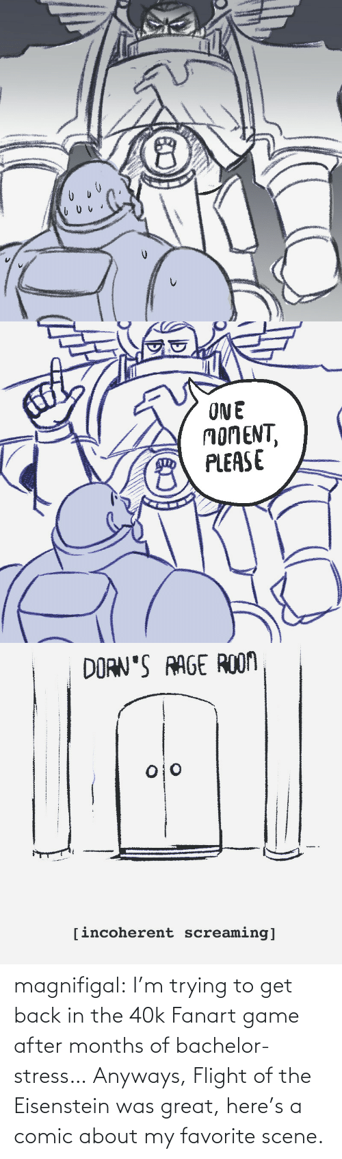 stress: magnifigal:  I'm trying to get back in the 40k Fanart game after months of bachelor-stress… Anyways, Flight of the Eisenstein was great, here's a comic about my favorite scene.