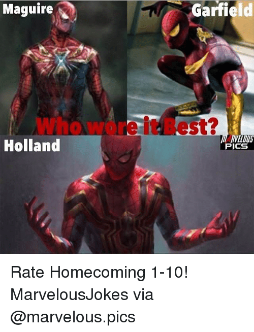 Memes, Best, and Marvelous: Maguire  Garfield  Who wore it Best?  Holland  PICS Rate Homecoming 1-10! MarvelousJokes via @marvelous.pics