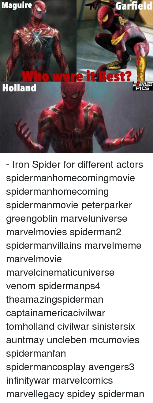 Memes, Spider, and Best: Maguire  Id  Who wore it Best?  Holland  RVELOUS  PICS - Iron Spider for different actors spidermanhomecomingmovie spidermanhomecoming spidermanmovie peterparker greengoblin marveluniverse marvelmovies spiderman2 spidermanvillains marvelmeme marvelmovie marvelcinematicuniverse venom spidermanps4 theamazingspiderman captainamericacivilwar tomholland civilwar sinistersix auntmay uncleben mcumovies spidermanfan spidermancosplay avengers3 infinitywar marvelcomics marvellegacy spidey spiderman