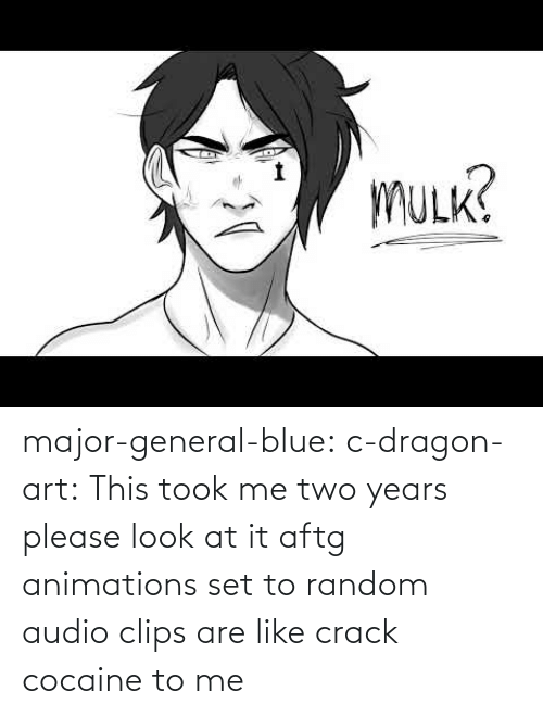 Blue: major-general-blue: c-dragon-art: This took me two years please look at it aftg animations set to random audio clips are like crack cocaine to me