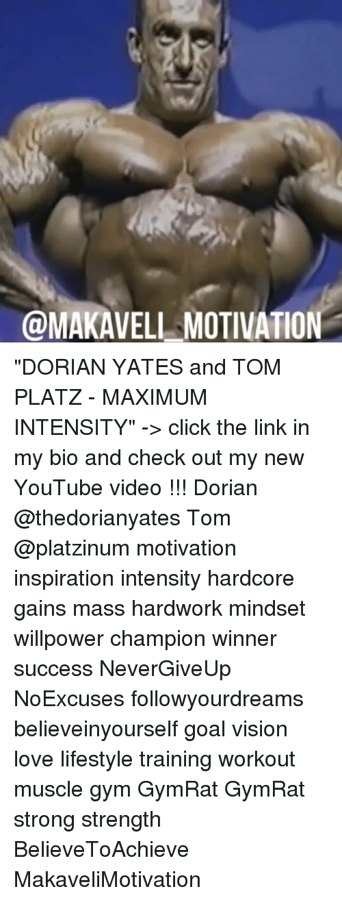 "Click, Goals, and Gym: @MAKAVELL MOTIVATION ""DORIAN YATES and TOM PLATZ - MAXIMUM INTENSITY"" -> click the link in my bio and check out my new YouTube video !!! Dorian @thedorianyates Tom @platzinum motivation inspiration intensity hardcore gains mass hardwork mindset willpower champion winner success NeverGiveUp NoExcuses followyourdreams believeinyourself goal vision love lifestyle training workout muscle gym GymRat GymRat strong strength BelieveToAchieve MakaveliMotivation"