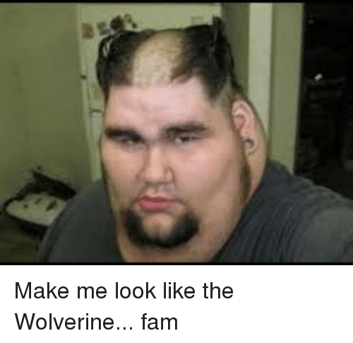 Fam, Wolverine, and Just Fuck My Shit Up