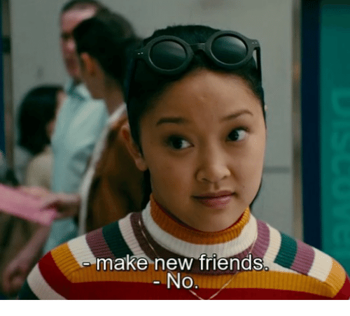 Friends, Make, and New: make new friends  No