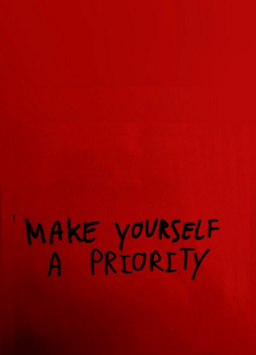 Make, Priority, and Yourself: MAKE yOURSELF  A PRIORITY