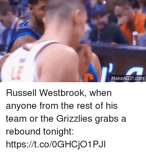 Makeagif Com: MakeAGIF.com Russell Westbrook, when anyone from the rest of his team or the Grizzlies grabs a rebound tonight: https://t.co/0GHCjO1PJI
