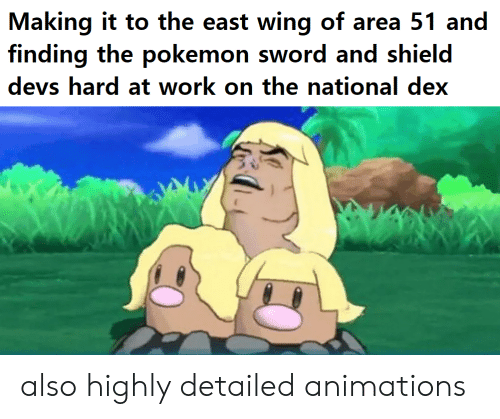 Pokemon, Work, and Dank Memes: Making it to the east wing of area 51 and  finding the pokemon sword and shield  devs hard at work on the national dex also highly detailed animations