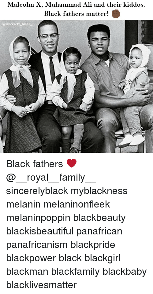 Malcolm X: Malcolm X, Muhammad Ali and their kiddos.  Black fathers matter  sincerely black Black fathers ❤ @__royal__family__ sincerelyblack myblackness melanin melaninonfleek melaninpoppin blackbeauty blackisbeautiful panafrican panafricanism blackpride blackpower black blackgirl blackman blackfamily blackbaby blacklivesmatter