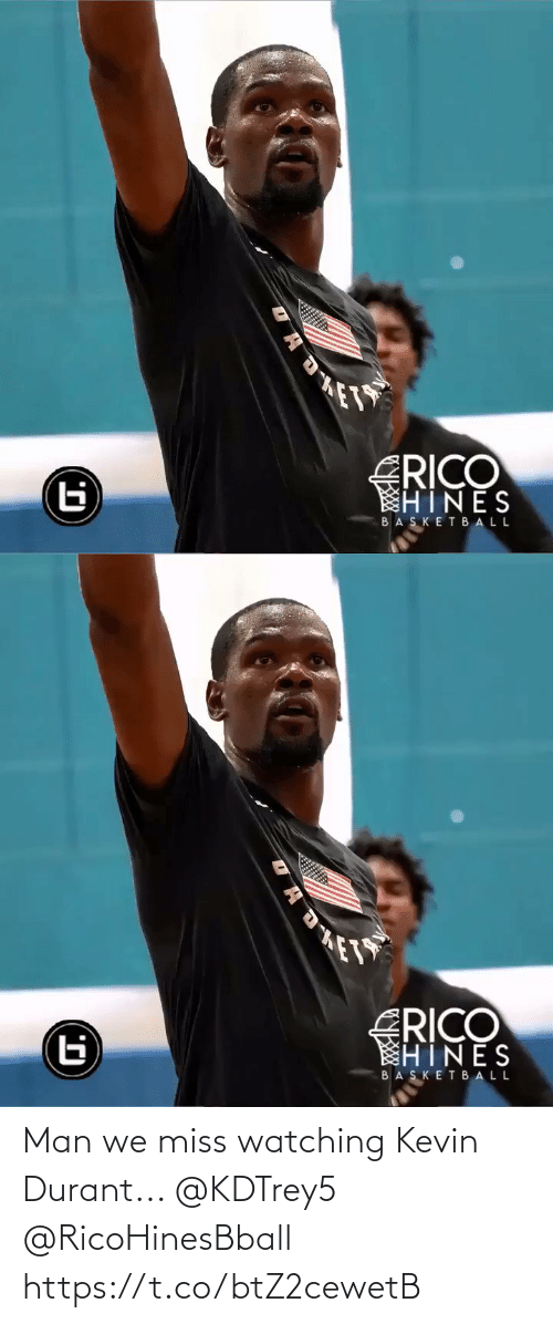 durant: Man we miss watching Kevin Durant... @KDTrey5 @RicoHinesBball https://t.co/btZ2cewetB