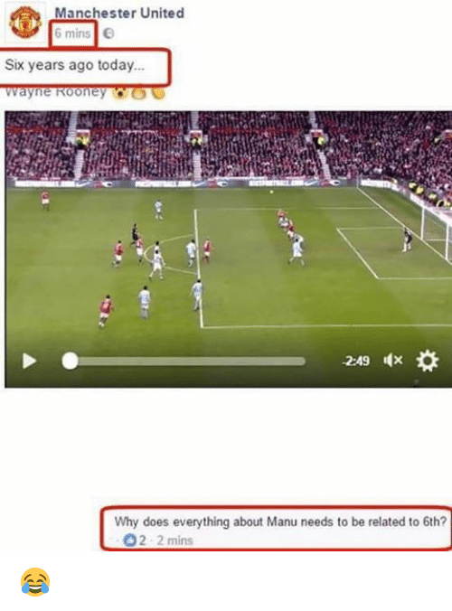 Why Doe: Manchester United  6 mins  Six years ago today...  Wayne Rooney  -2.49  Why does everything about Manu needs to be related to 6th?  O 2-2 mins 😂