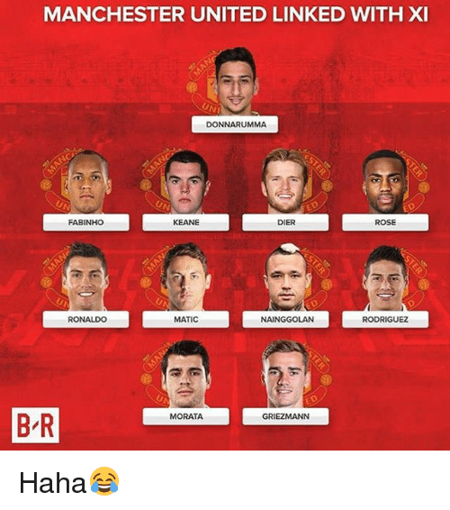 Memes, Manchester United, and Ronaldo: MANCHESTER UNITED LINKED WITH XI  DONNARUMMA  FABINHO  KEANE  DIER  ROSE  RONALDO  MATIC  NAINGGOLAN  RODRIGUEZ  B R  MORATA  GRIEZMANN Haha😂