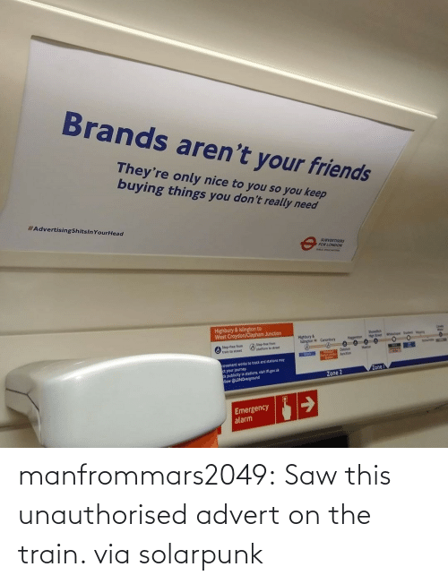 the train: manfrommars2049:  Saw this unauthorised advert on the train. via solarpunk