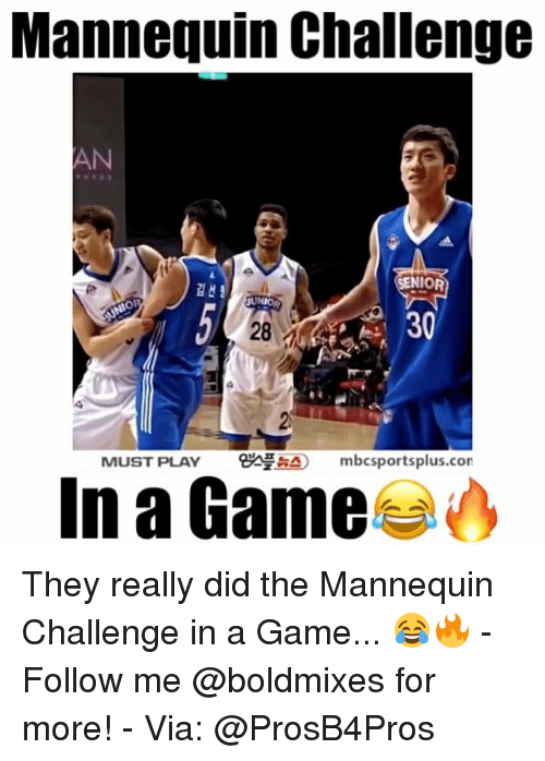 Mannequin Challenge: Mannequin Challenge  NIOR  SUNIO  30  MUST PLAY  8ANAAO mbcsportsplus.con  In a Game They really did the Mannequin Challenge in a Game... 😂🔥 - Follow me @boldmixes for more! - Via: @ProsB4Pros