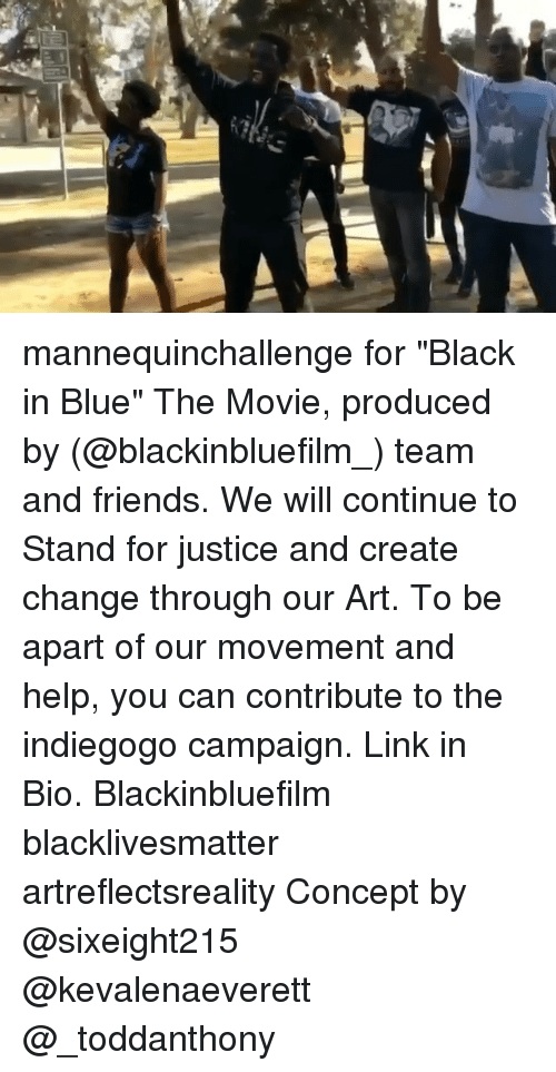 "Memes, Blue, and Justice: mannequinchallenge for ""Black in Blue"" The Movie, produced by (@blackinbluefilm_) team and friends. We will continue to Stand for justice and create change through our Art. To be apart of our movement and help, you can contribute to the indiegogo campaign. Link in Bio. Blackinbluefilm blacklivesmatter artreflectsreality Concept by @sixeight215 @kevalenaeverett @_toddanthony"