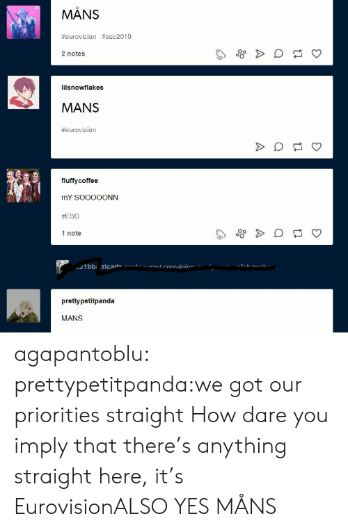 Target, Tumblr, and Blog: MANS  #eurovision #esc2019  Oo  2 notes  lilsnowflakes  MANS  #eurovision  fluffycoffee  mY SOOOOONN  #ESC  1 note  prettypetitpanda  MANS agapantoblu:  prettypetitpanda:we got our priorities straight How dare you imply that there's anything straight here, it's EurovisionALSO YES MÅNS