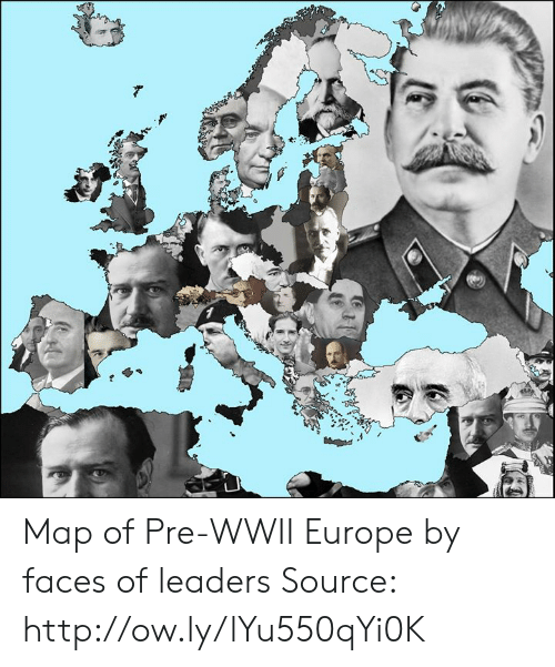 Dank, Europe, and Http: Map of Pre-WWII Europe by faces of leaders Source: http://ow.ly/lYu550qYi0K