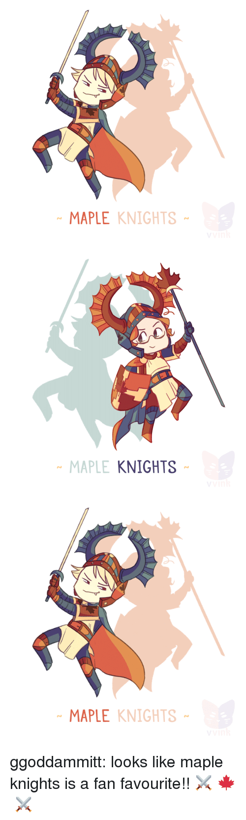 Target, Tumblr, and Blog: MAPLE KNIGHTS   MAPLE  KNIGHTS   MAPLE KNIGHTS ggoddammitt:  looks like maple knights is a fan favourite!! ⚔  🍁 ⚔
