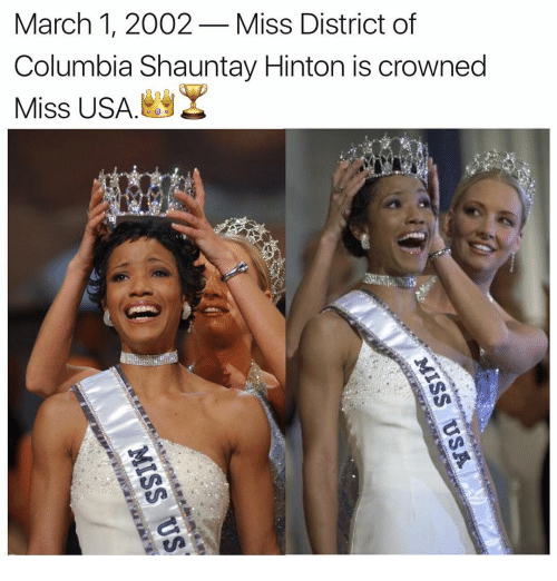 miss usa: March 1, 2002  Miss District of  Columbia Shauntay Hinton is crowned  NY  Miss USA