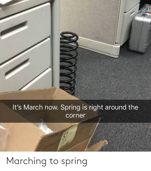 Marching: Marching to spring