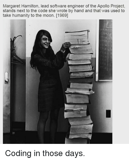 Apollo, Moon, and Humanity: Margaret Hamilton, lead software engineer of the Apollo Project,  stands next to the code she wrote by hand and that was used to  take humanity to the moon. [1969] Coding in those days.