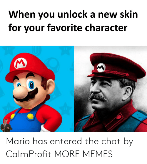 Mario: Mario has entered the chat by CalmProfit MORE MEMES