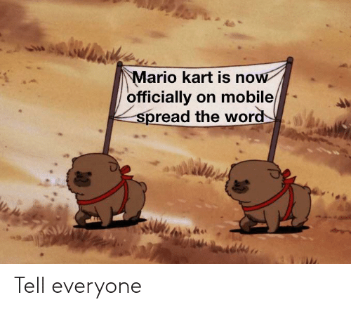 Mario Kart Is Now Officially On Mobile Spread The Word Tell