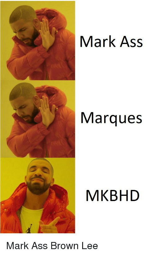 Ass, Reddit, and Lee: Mark Ass  Marques  MKBHD