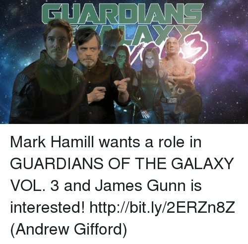 Mark Hamill, Memes, and Guardians of the Galaxy: Mark Hamill wants a role in GUARDIANS OF THE GALAXY VOL. 3 and James Gunn is interested! http://bit.ly/2ERZn8Z  (Andrew Gifford)