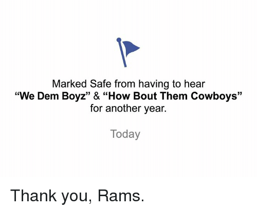 """Dallas Cowboys, Nfl, and We Dem Boyz: Marked Safe from having to hear  """"We Dem Boyz"""" & """"How Bout Them Cowboys'""""  for another year.  Today Thank you, Rams."""