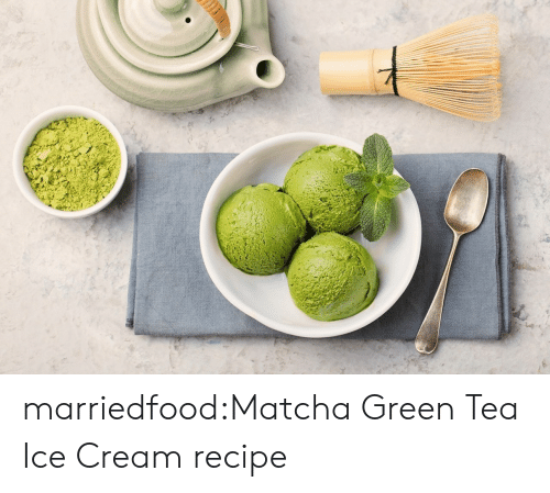 Tumblr, Blog, and Ice Cream: marriedfood:Matcha Green Tea Ice Cream recipe