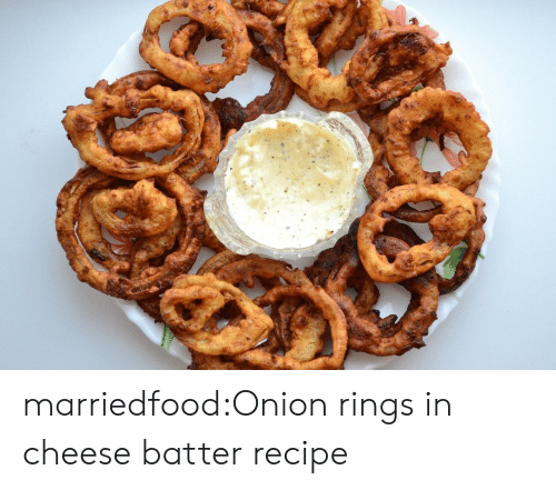onion rings: marriedfood:Onion rings in cheese batter recipe