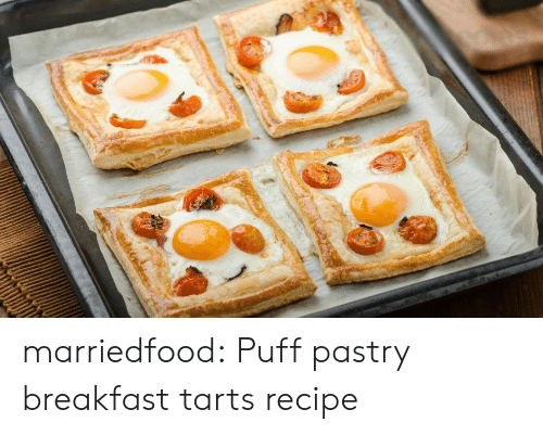 Tumblr, Blog, and Breakfast: marriedfood: Puff pastry breakfast tarts recipe