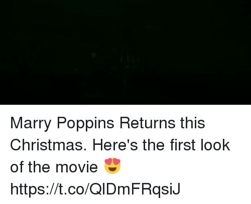 Christmas, Memes, and Movie: Marry Poppins Returns this Christmas. Here's the first look of the movie 😍 https://t.co/QlDmFRqsiJ