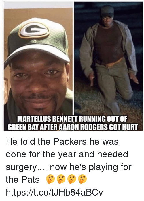 martellus bennett: MARTELLUS BENNETT RUNNING OUT OF  GREEN BAY AFTER AARON RODGERS GOT HURT He told the Packers he was done for the year and needed surgery.... now he's playing for the Pats. 🤔🤔🤔🤔 https://t.co/tJHb84aBCv
