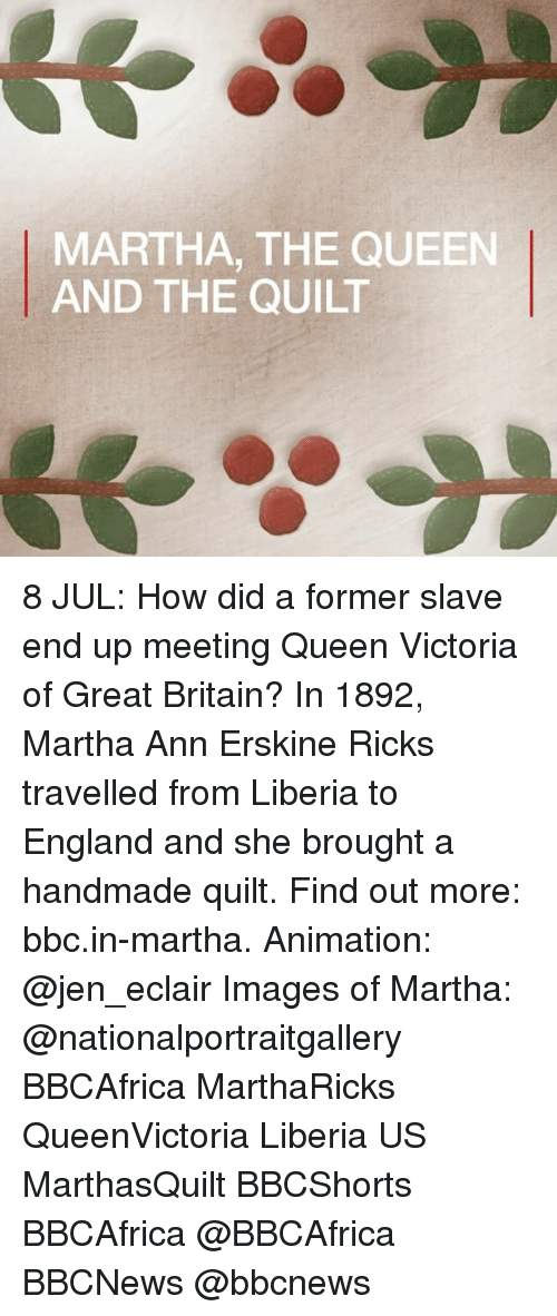 liberia: MARTHA, THE QUEEN  AND THE QUILT 8 JUL: How did a former slave end up meeting Queen Victoria of Great Britain? In 1892, Martha Ann Erskine Ricks travelled from Liberia to England and she brought a handmade quilt. Find out more: bbc.in-martha. Animation: @jen_eclair Images of Martha: @nationalportraitgallery BBCAfrica MarthaRicks QueenVictoria Liberia US MarthasQuilt BBCShorts BBCAfrica @BBCAfrica BBCNews @bbcnews