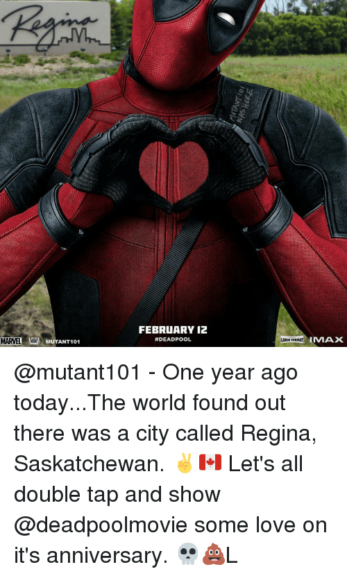saskatchewan: MARVEL MuTANT101  FEBRUARY  #DEADPOOL  LARGE FORMAT  IMAX @mutant101 - One year ago today...The world found out there was a city called Regina, Saskatchewan. ✌️🇨🇦 Let's all double tap and show @deadpoolmovie some love on it's anniversary. 💀💩L