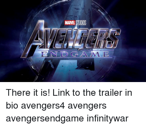 Memes, Avengers, and Link: MARVEL STUDIOS  ENDGAME There it is! Link to the trailer in bio avengers4 avengers avengersendgame infinitywar