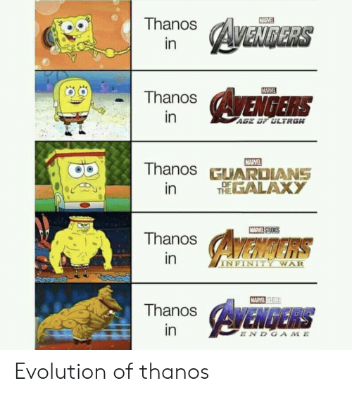 Avengers, Evolution, and Infinity: MARVEL  Thanos  AVENDERS  in  MARVE  AVENGERS  Thanos  in  AGE OF ULTRON  MARVEL  Thanos GUARDIANS  THEALAXY  in  MARVEL STUDIOS  Thanos  AMENGERS  in  INFINITY WAR  MARVE  AYENGERS  Thanos  in  ENDGAME Evolution of thanos