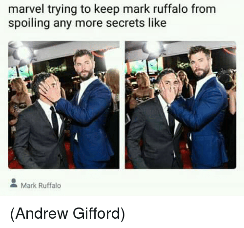 Memes, Mark Ruffalo, and Marvel: marvel trying to keep mark ruffalo from  spoiling any more secrets like  Mark Ruffalo (Andrew Gifford)