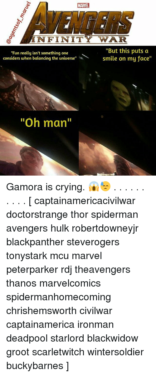 """Spiderman Avengers: MARVEL  VENGERS  NFINITY WAR  """"But this puts a  """"Fun really isn't something one  considers when balancing the universe""""smile on my face""""  """"Oh man"""" Gamora is crying. 😱😓 . . . . . . . . . . [ captainamericacivilwar doctorstrange thor spiderman avengers hulk robertdowneyjr blackpanther steverogers tonystark mcu marvel peterparker rdj theavengers thanos marvelcomics spidermanhomecoming chrishemsworth civilwar captainamerica ironman deadpool starlord blackwidow groot scarletwitch wintersoldier buckybarnes ]"""
