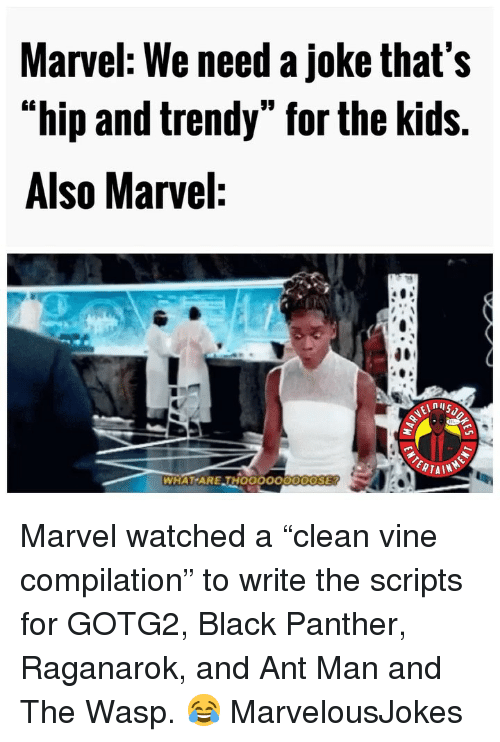 """Memes, Vine, and Black: Marvel: We need a joke that's  """"hip and trendy"""" for the kids.  Also Marvel:  WHAT ARE THOOOOO0ODOSE Marvel watched a """"clean vine compilation"""" to write the scripts for GOTG2, Black Panther, Raganarok, and Ant Man and The Wasp. 😂 MarvelousJokes"""