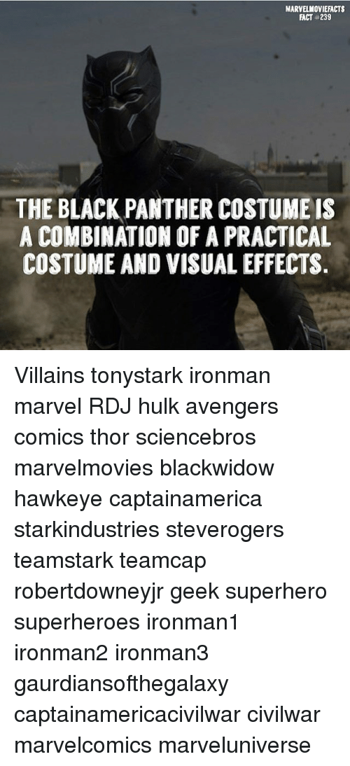 hulking: MARVELMOVIEFACTS  FACT #239  THE BLACK PANTHER COSTUMEIS  A COMBINATION OF A PRACTICAL  COSTUME AND VISUAL EFFECTS Villains tonystark ironman marvel RDJ hulk avengers comics thor sciencebros marvelmovies blackwidow hawkeye captainamerica starkindustries steverogers teamstark teamcap robertdowneyjr geek superhero superheroes ironman1 ironman2 ironman3 gaurdiansofthegalaxy captainamericacivilwar civilwar marvelcomics marveluniverse