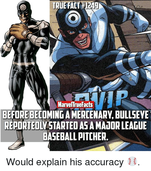 Baseballisms: MarvelTrue Facts  BEFOREBECOMINGA MERCENARY, BULLSEYE  REPORTEDLY STARTED AS AMALOR LEAGUE  BASEBALL PITCHER Would explain his accuracy ⚾️.