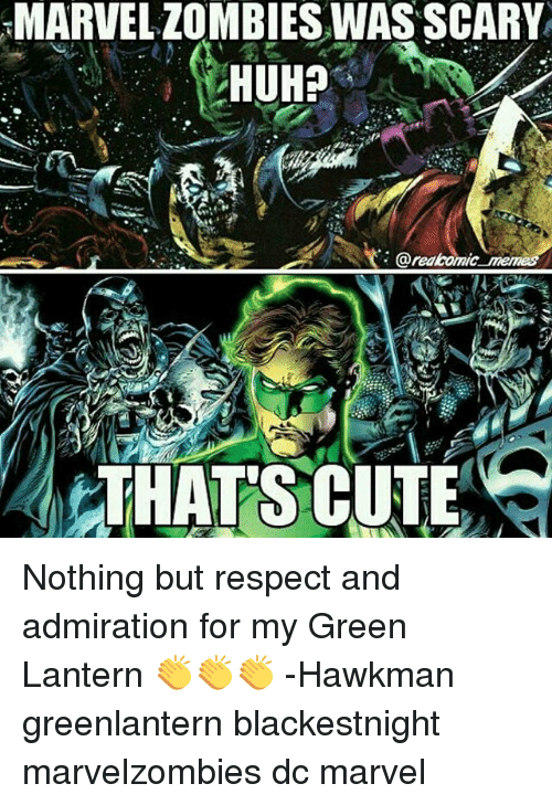 Cute, Huh, and Memes: MARVELZOMBIES WASSCARY  HUH  @realcomic.  THAT'S CUTE Nothing but respect and admiration for my Green Lantern 👏👏👏 -Hawkman greenlantern blackestnight marvelzombies dc marvel