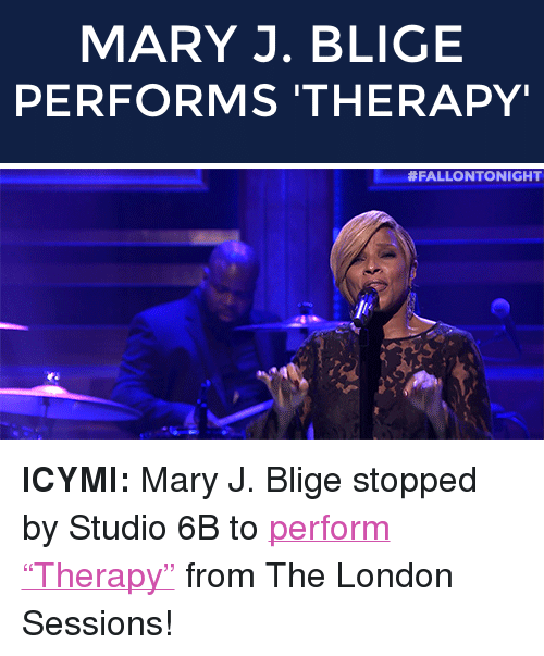 """mary j: MARY J. BLIGE  PERFORMS 'THERAPY   <p><strong>ICYMI:</strong>Mary J. Blige stopped by Studio 6B to<a href=""""http://www.nbc.com/the-tonight-show/segments/77891"""" target=""""_blank"""">perform """"Therapy""""</a> from The London Sessions!</p>"""
