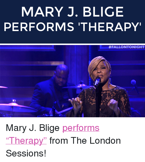"""mary j: MARY J. BLIGE  PERFORMS 'THERAPY   <p>Mary J. Blige <a href=""""http://www.nbc.com/the-tonight-show/segments/77891"""" target=""""_blank"""">performs &ldquo;Therapy&rdquo;</a> from The London Sessions!</p>"""