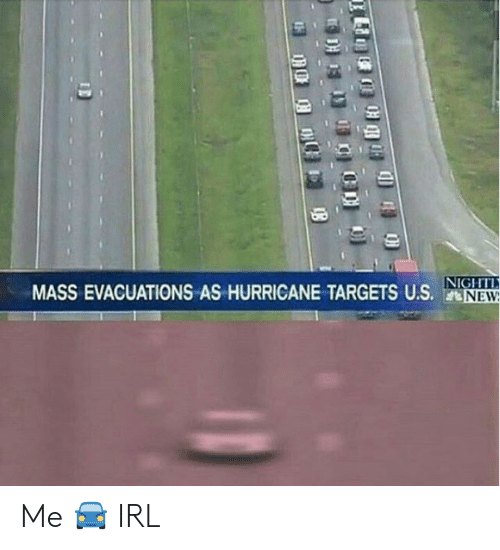 Hurricane, Irl, and Mass: MASS EVACUATIONS AS HURRICANE TARGETS US. N  NEW  D 1 Me 🚘 IRL