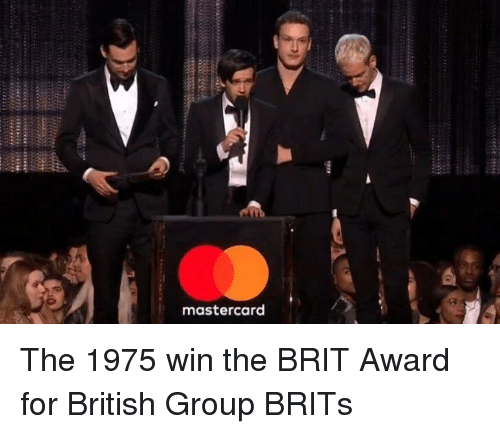 MasterCard, Memes, and The 1975: mastercard The 1975 win the BRIT Award for British Group BRITs